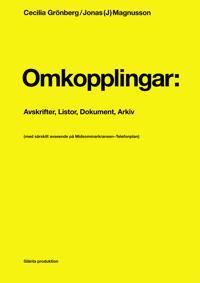 Omkopplingar : avskrifter, listor, dokument, arkiv