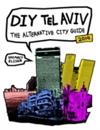 DIY Tel Aviv - The Alternative City Guide 2014