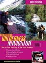 Essential Wilderness Navigator: How to Find Your Way in the Great Outdoors, Second Edition