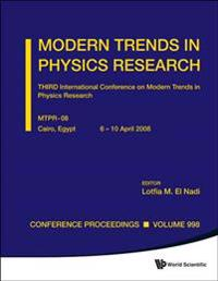 Modern Trends In Physics Research - Third International Conference On Modern Trends In Physics Research (Mtpr-08)