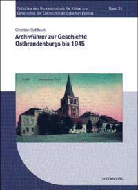Archivführer Zur Geschichte Ostbrandenburgs Bis 1945
