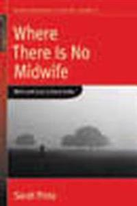 Where There Is No Midwife