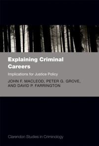 Explaining Criminal Careers