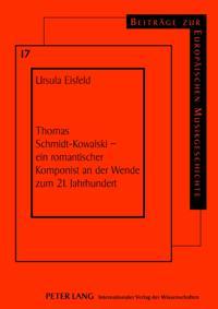 Thomas Schmidt-Kowalski - ein romantischer Komponist an der Wende zum 21. Jahrhundert