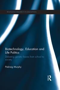 Biotechnology, Education and Life Politics