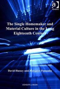 Single Homemaker and Material Culture in the Long Eighteenth Century