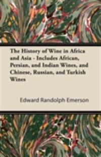 History of Wine in Africa and Asia - Includes African, Persian, and Indian Wines, and Chinese, Russian, and Turkish Wines