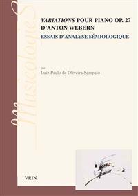 Variations Pour Piano Op. 27 D'Anton Webern: Essai D'Analyse Semiologique