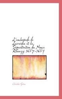 L'Ambassade de Lavardin Et La Sequestration Du Nonce Ranuzzi 1687-1689