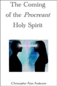 Coming of the Procreant Holy Spirit