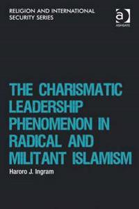 Charismatic Leadership Phenomenon in Radical and Militant Islamism