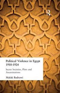 Political Violence in Egypt 1910-1925
