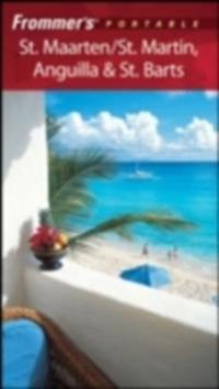 Frommer's Portable St. Maarten/St. Martin, Anguilla & St. Barts