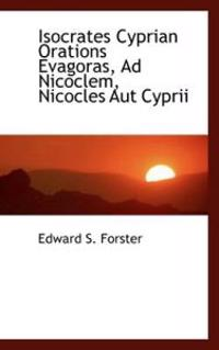 Isocrates Cyprian Orations Evagoras, Ad Nicoclem, Nicocles Aut Cyprii