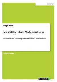 Marshall McLuhans Mediendualismus