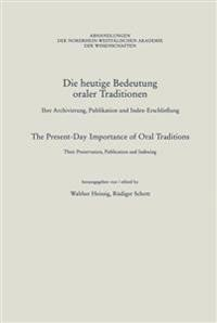 Die Heutige Bedeutung Oraler Traditionen / the Present-day Importance of Oral Traditions