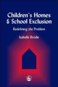 Children's Homes and School Exclusion