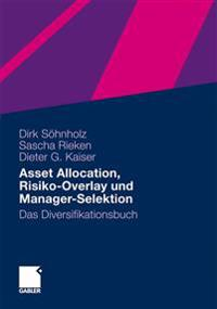 Asset Allocation, Risiko-Overlay und Manager-Selektion
