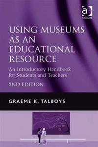 Using Museums as an Educational Resource