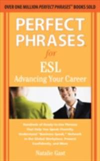 Perfect Phrases for ESL Advancing Your Career
