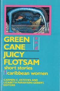 Green Cane and Juicy Flotsam