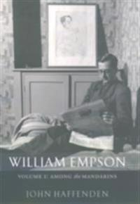 William Empson, Volume I: Among the Mandarins