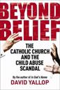Beyond belief - the catholic church and the child abuse scandal