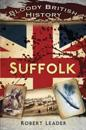 Bloody British History: Suffolk