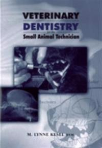 Veterinary Dentistry for the Small Animal Technician