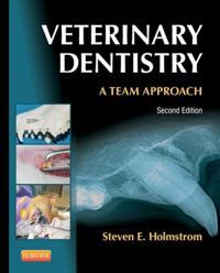 Veterinary Dentistry: A Team Approach - E-Book