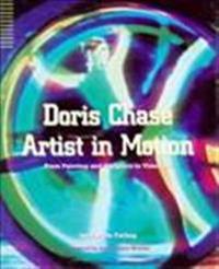 Doris Chase, Artist in Motion