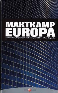 Maktkamp Europa : Folkrörelser, kapital och mediemoguler i EU