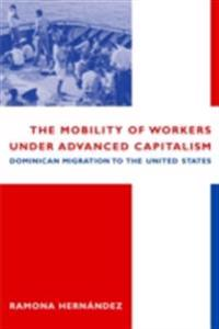 Mobility of Workers Under Advanced Capitalism