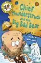 Chief Thunderstruck and the Big Bad Bear
