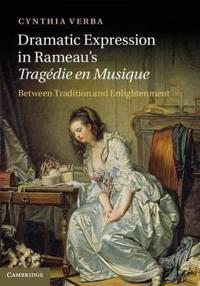 Dramatic Expression in Rameau's Tragedie en Musique
