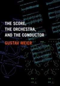 Score, the Orchestra, and the Conductor