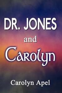 Dr. Jones and Carolyn