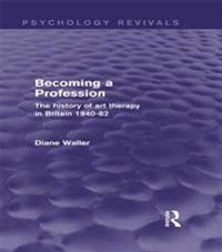 Becoming a Profession (Psychology Revivals)