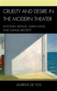 Cruelty and Desire in the Modern Theater