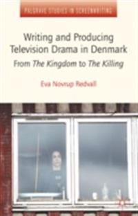 Writing and Producing Television Drama in Denmark