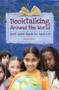 Booktalking Around the World: Great Global Reads for Ages 9-14
