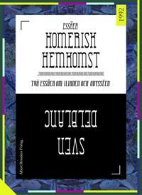 Homerisk hemkomst : Två essäer om Iliaden och Odysséen