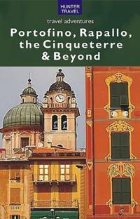 Portofino, Rapallo, the Cinqueterre & Beyond
