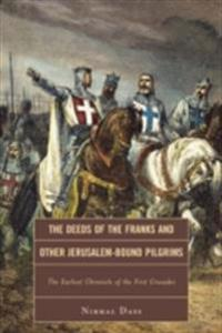 Deeds of the Franks and Other Jerusalem-Bound Pilgrims