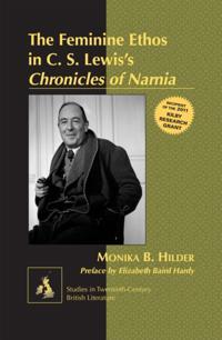 Feminine Ethos in C. S. LewisE s Chronicles of Narnia