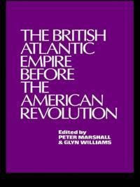 British Atlantic Empire Before the American Revolution
