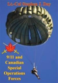 9/11 And Canadian Special Operations Forces: How '40 Selected Men' Indelibly Influenced The Future Of The Force