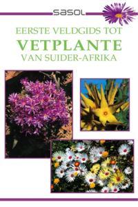 Eerste Veldgids tot Vetplante van Suider Afrika