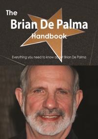 Brian De Palma Handbook - Everything you need to know about Brian De Palma