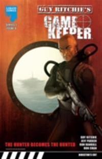 GUY RITCHIE: GAMEKEEPER, Issue 9